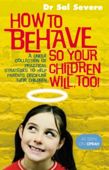 How To Behave So Your Children Will Too, Paperback / softback Book