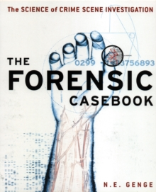 Forensic Casebook : The Science of Crime Scene Investigation, Paperback Book