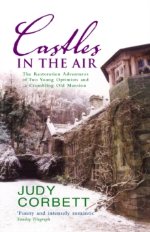 Castles In The Air : The Restoration Adventures of Two Young Optimists and a Crumbling Old Mansion, Paperback / softback Book