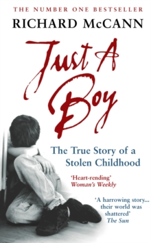 Just A Boy : The True Story Of A Stolen Childhood, Paperback Book