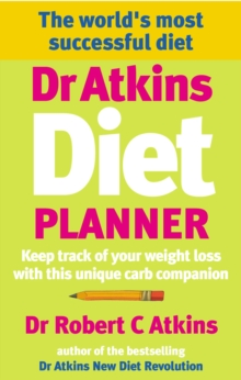 Dr Atkins Diet Planner : Keep track of your weight loss with this unique carb compani on, Paperback Book