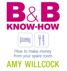 B & B Know-How : How to make money from your spare room, Paperback Book