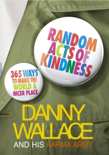 Random Acts Of Kindness : 365 Ways to Make the World a Nicer Place, Paperback Book