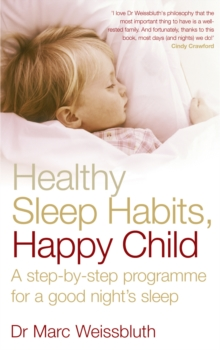 Healthy Sleep Habits, Happy Child : A step-by-step programme for a good night's sleep, Paperback Book