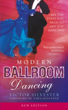 Modern Ballroom Dancing : All the steps you need to get you dancing, Paperback Book