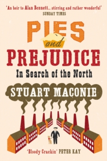 Pies and Prejudice : In search of the North, Paperback Book