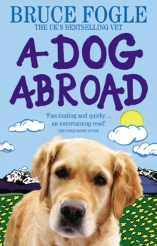 A Dog Abroad : One Man and his Dog Journey into the Heart of Europe, Paperback / softback Book
