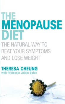 The Menopause Diet : The natural way to beat your symptoms and lose weight, Paperback / softback Book