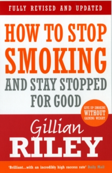 How To Stop Smoking And Stay Stopped For Good : fully revised and updated, Paperback Book