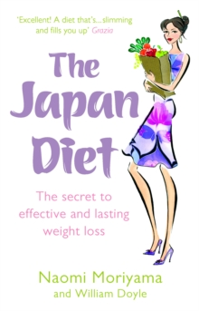 The Japan Diet : The secret to effective and lasting weight loss, Paperback / softback Book