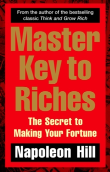 Master Key to Riches : The Secret to Making Your Fortune, Paperback Book