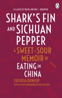 Shark's Fin and Sichuan Pepper : A sweet-sour memoir of eating in China, Paperback / softback Book