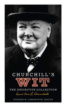 Churchill's Wit : The Definitive Collection, Hardback Book