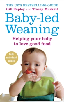 Baby-led Weaning : Helping Your Baby to Love Good Food, Paperback Book