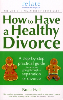 How to Have a Healthy Divorce : A Relate Guide, Paperback / softback Book