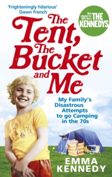 The Tent, the Bucket and Me, Paperback Book