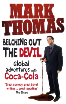 Belching Out the Devil : Global Adventures with Coca-Cola, Paperback / softback Book