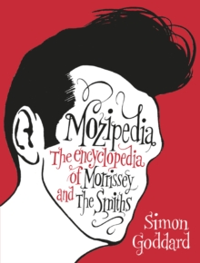 Mozipedia : The Encyclopaedia of Morrissey and the Smiths, Paperback Book