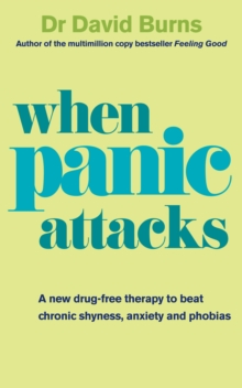 When Panic Attacks : A new drug-free therapy to beat chronic shyness, anxiety and phobias, Paperback / softback Book
