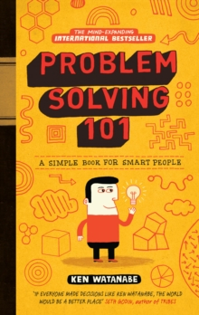Problem Solving 101 : A simple book for smart people, Hardback Book