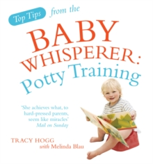 Top Tips from the Baby Whisperer: Potty Training, Paperback Book