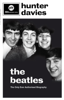 The Beatles : The Authorised Biography, Paperback / softback Book