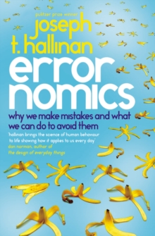 Errornomics : Why We Make Mistakes and What We Can Do To Avoid Them, Paperback Book