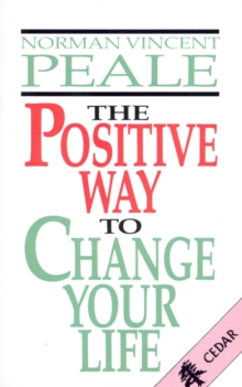 The Positive Way to Change Your Life, Paperback Book
