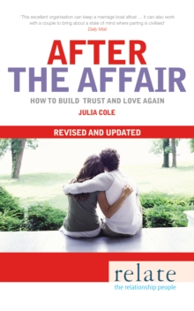 Relate - After The Affair : How to build trust and love again, Paperback Book