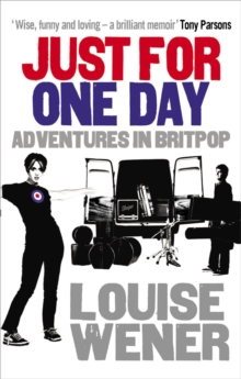 Just For One Day : Adventures in Britpop, Paperback / softback Book