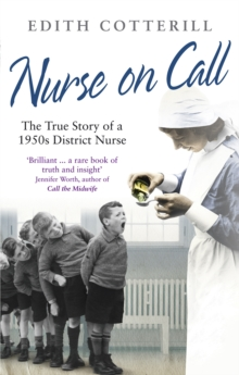 Nurse On Call : The True Story of a 1950s District Nurse, Paperback Book