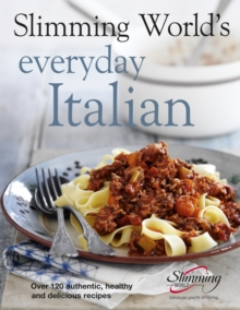 Slimming World's Everyday Italian : Over 120 fresh, healthy and delicious recipes, Hardback Book