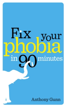 Fix Your Phobia in 90 Minutes, Paperback / softback Book
