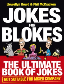 Jokes for Blokes : The Ultimate Book of Jokes Not Suitable for Mixed Company, Paperback Book