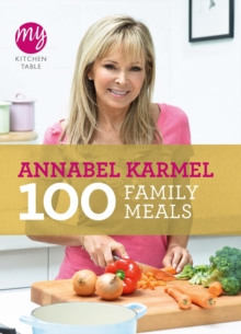 My Kitchen Table: 100 Family Meals, Paperback / softback Book