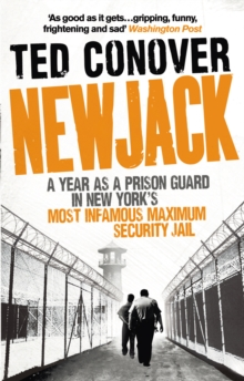 Newjack : A Year as a Prison Guard in New York's Most Infamous Maximum Security Jail, Paperback Book