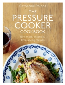 The Pressure Cooker Cookbook, Hardback Book