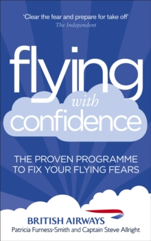 Flying with Confidence : The proven programme to fix your flying fears, Paperback Book