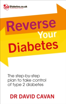 Reverse Your Diabetes : The Step-by-Step Plan to Take Control of Type 2 Diabetes, Paperback / softback Book