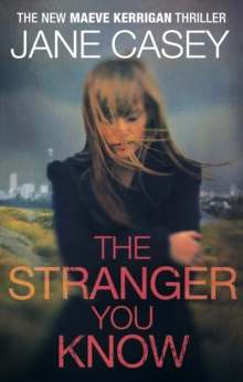 The Stranger You Know : (Maeve Kerrigan 4), Paperback Book