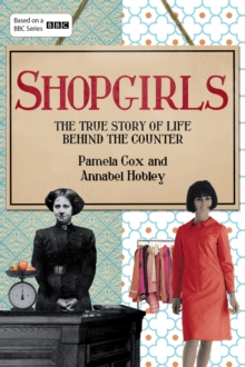 Shopgirls : The True Story of Life Behind the Counter, Hardback Book
