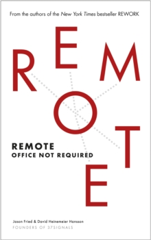 Remote : Office Not Required, Paperback Book