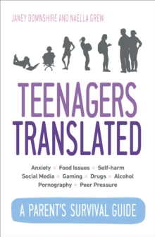 Teenagers Translated : How to Raise Happy Teens, Paperback Book