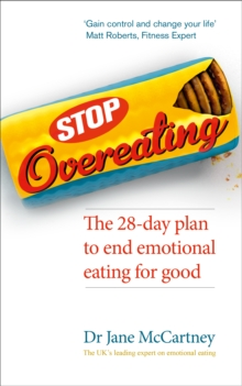 Stop Overeating : The 28-day Plan to End Emotional Eating, Paperback Book