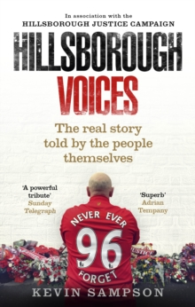 Hillsborough Voices : The Real Story Told by the People Themselves, Paperback Book