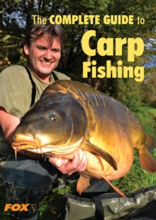 The Fox Complete Guide to Carp Fishing, Paperback Book