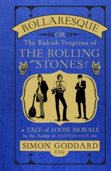 Rollaresque : The Rakish Progress of the Rolling Stones, Hardback Book