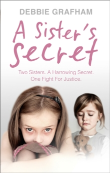A Sister's Secret : Two Sisters. a Harrowing Secret. One Fight for Justice., Paperback Book
