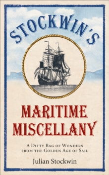 Stockwin's Maritime Miscellany : A Ditty Bag of Wonders from the Golden Age of Sail, Paperback / softback Book