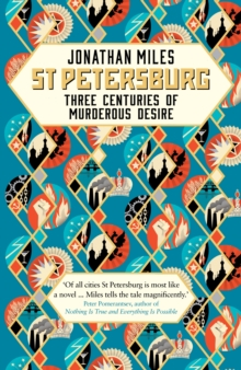 St Petersburg : Three Centuries of Murderous Desire, Hardback Book